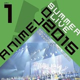 「Animelo Summer Live 2015 -THE GATE- 8.28」