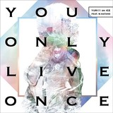 「You Only Live Once」CD