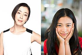 「湯を沸かすほどの熱い愛」に主演する宮沢りえと娘役の杉咲花「トイレのピエタ」
