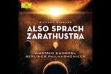 ドゥダメル指揮 21世紀のツァラトゥストラ ベルリン・フィルハーモニー管弦楽団