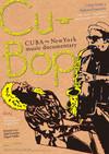 Cu-Bop CUBA New York music documentary