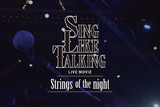 SING LIKE TALKING LIVE MOVIE Strings of the night