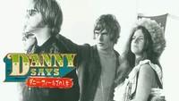 Danny Says: ダニー・フィールズの人生