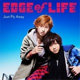 EDGE of LIFE「Just Fly Away」ジャケット