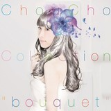 """「ChouCho ColleCtion """"bouquet""""」通常盤ジャケット"""