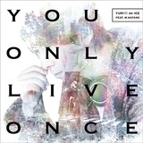 「You Only Live Once」CD&DVD