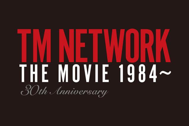 TM NETWORK THE MOVIE 1984~ 30th ANNIVERSARY