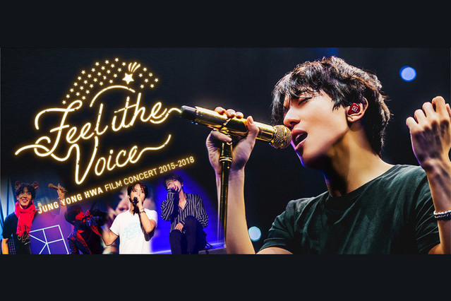 "JUNG YONG HWA: FILM CONCERT 2015-2018 ""Feel the Voice"""