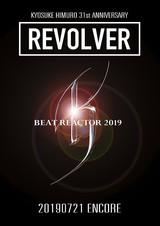 "KYOSUKE HIMURO 31st ANNIVERSARY REVOLVER ENCORE ""BEAT REACTOR 2019"""