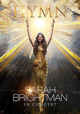 サラ・ブライトマン イン・コンサート HYMN 神に選ばれし麗しの歌声